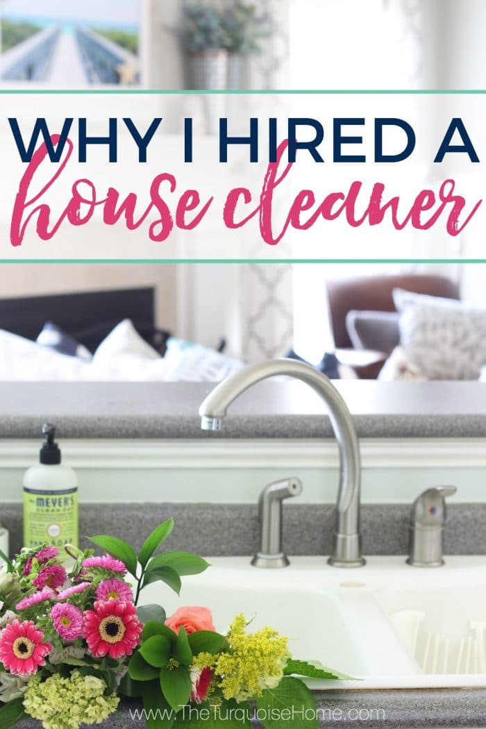 Why I Hired a House Cleaner and why you might need one, too!