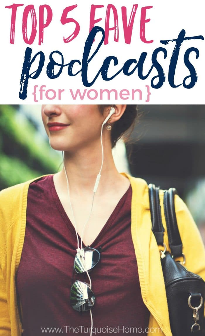 Top 5 Favorite Podcasts for Women