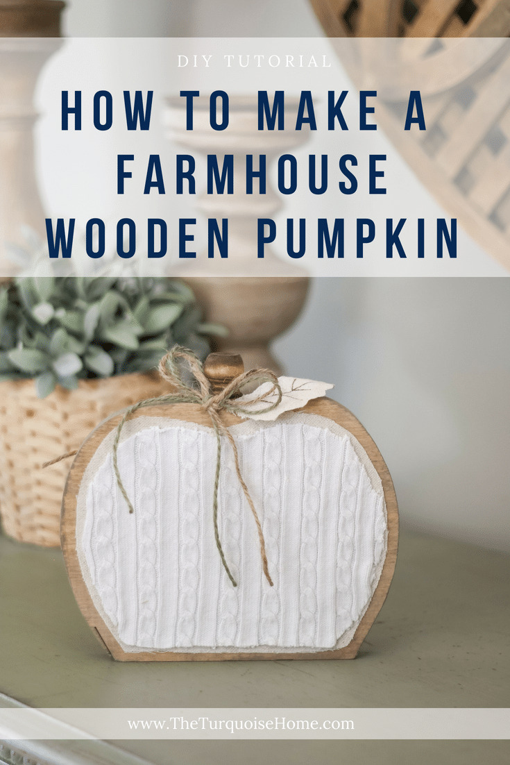 How To Make A Farmhouse Wooden Pumpkin The Turquoise Home