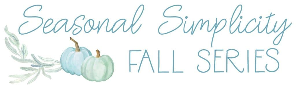 Fall Seasonal Simplicity Series