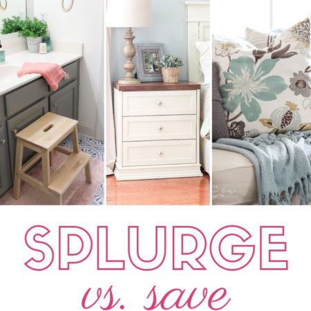 Splurge vs. Save: What to Spend on Home Furnishings and Decor!