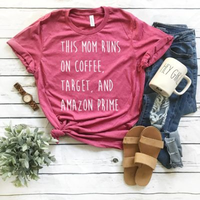 This Mom runs on Coffee, Target and Amazon Prime T-shirt