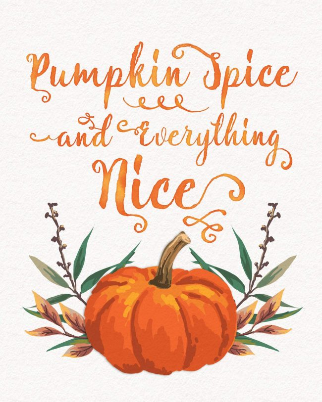 Pumpkin Spice and Everything Nice Watercolor Printable | 25+ Free Fall Printables
