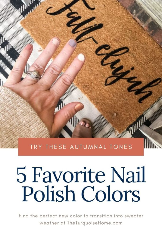 5 Favorite Nail Polish Colors you will love to transition into sweater weather!!