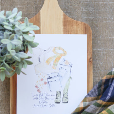 Free Fall Printables   Fall Outfit Printable   Anne of Green Gables   I'm so glad I like in a world where there are Octobers.
