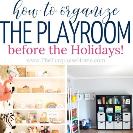 How to Organize the Playroom before the Holidays!