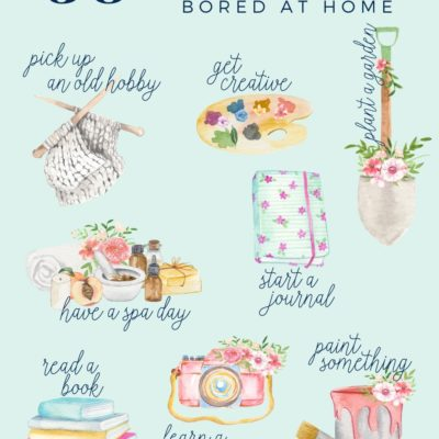 50+ Things to do when you're Bored at Home