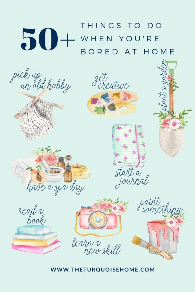 50 Things To Do When You Re Bored At Home The Turquoise Home