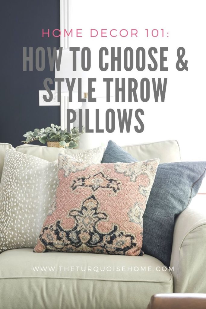 Home Decor 101 How To Choose And Style Sofa Pillows The Turquoise Home