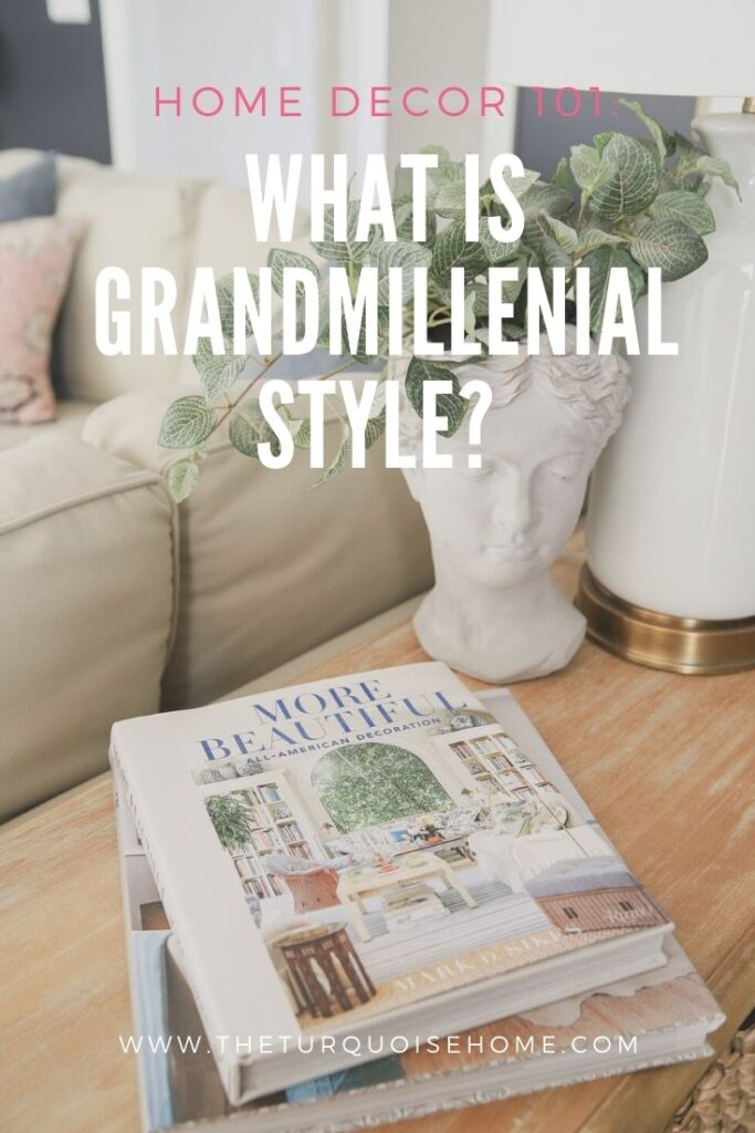 What is Grandmillennial Style?